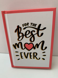 """For The Best Mom Ever"