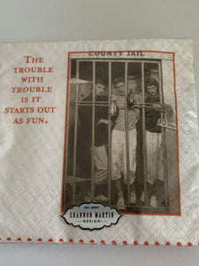 Beverage Napkins- Trouble
