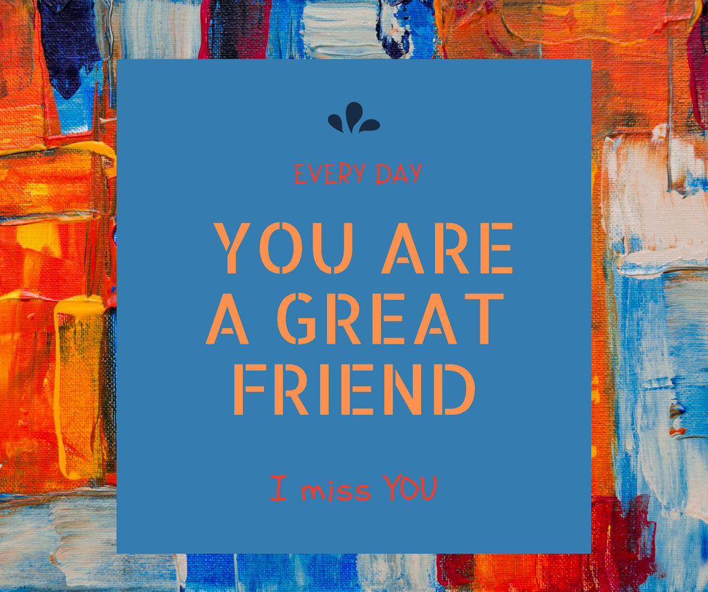 You Are A Great Friend coniknepper.com