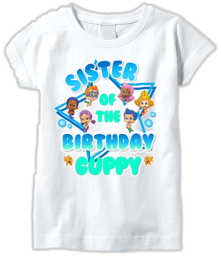 DESIGN256 - Birthday Bubble Guppies Sister T Shirt or Baby Bodysuit