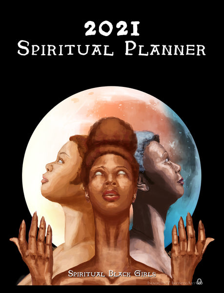 FREE 2021 Spiritual Planner (As usual, centered around the Ancestors and FREE for YOU and ANY of those you know!!!)