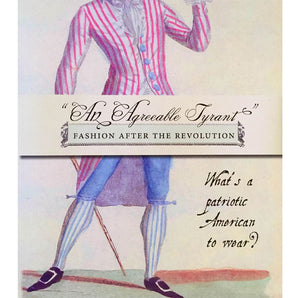 """An Agreeable Tyrant"" Fashion After the Revolution"