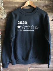 2020 Very Bad, Would Not Recommend Sweatshirt