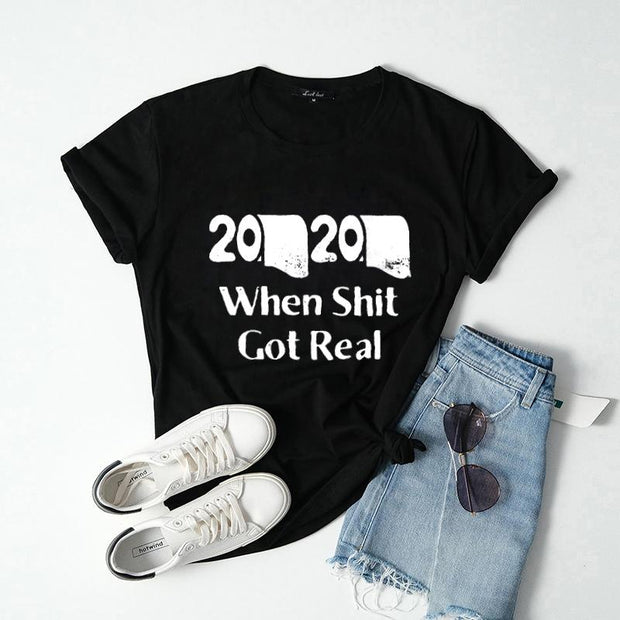 "Funny ""2020 When Shit Got Real "" Tee"