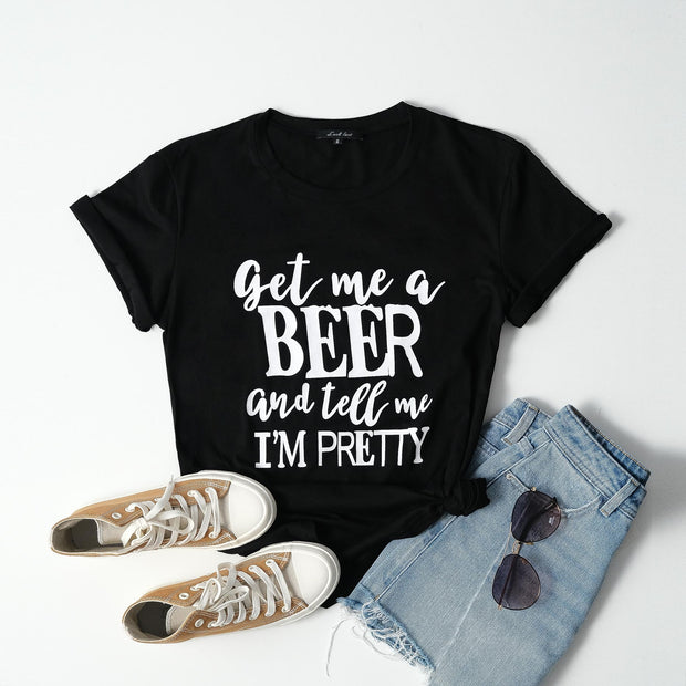 Get Me A Beer And Tell Me I'm Pretty Tee