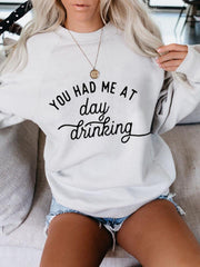 You Had Me At Day Drinking Sweatshirt