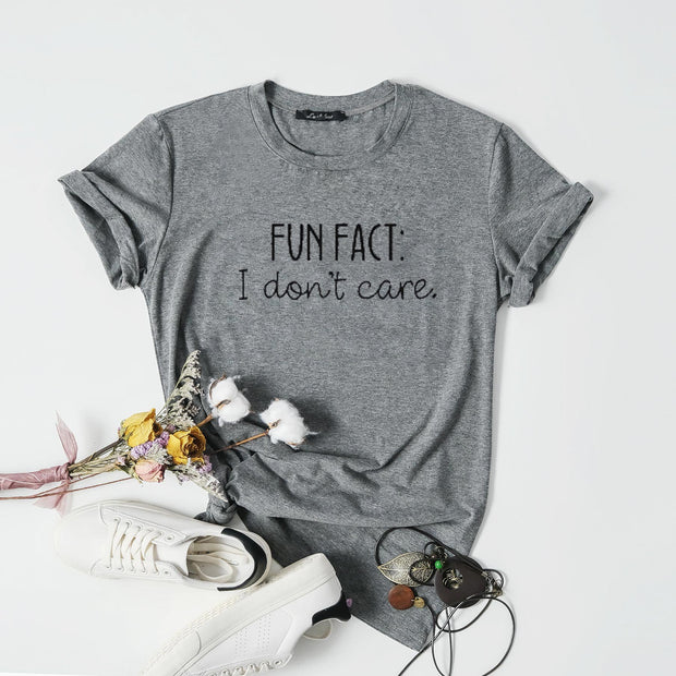 Fun Fact I Don't Care Tee