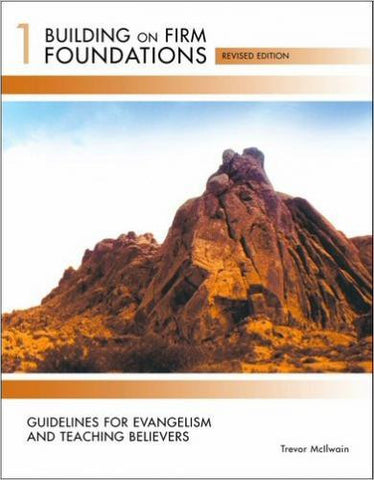 Building on Firm Foundations - Volume 1