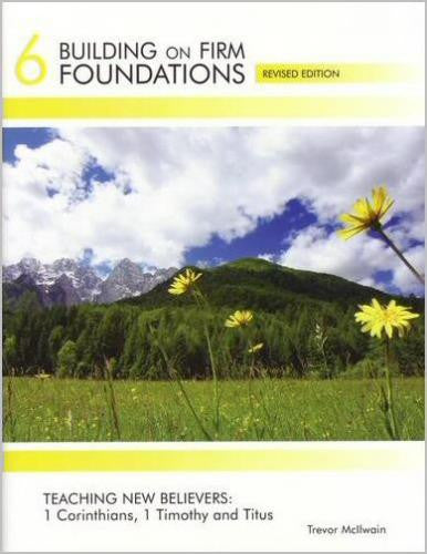 Building On Firm Foundations - Volume 6