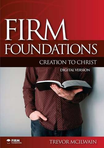 Firm Foundations: Creation to Christ - Digital Version