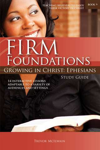 Firm Foundations: Ephesians Study Guide
