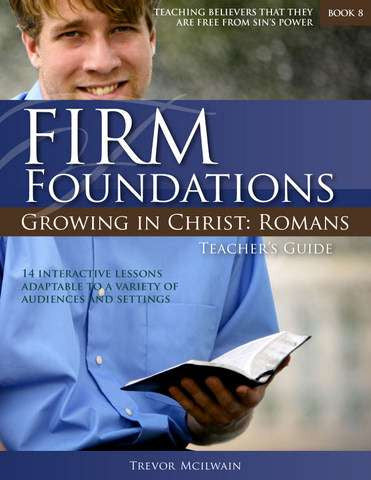 Firm Foundations: Romans (Revised)