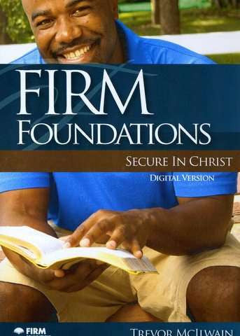 Firm Foundations: Secure in Christ DVD Digital Version