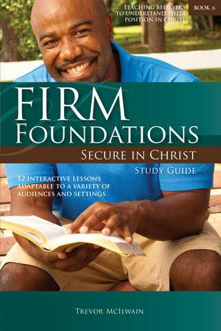 Firm Foundations: Secure in Christ Study Guide