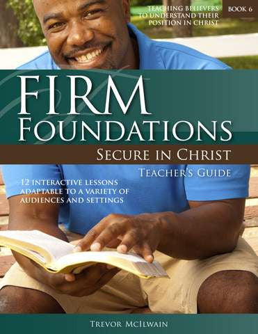 Firm Foundations: Secure in Christ (Revised)