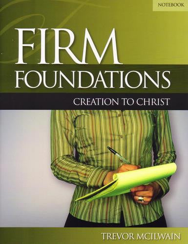 Firm Foundations: Creation to Christ Adult Student Notebook, Revised