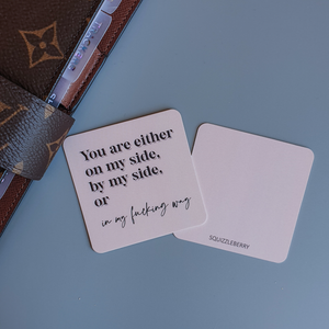 You Are Either On My Side - Square Card