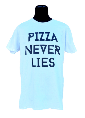 T-Shirt Pizza Never Lies