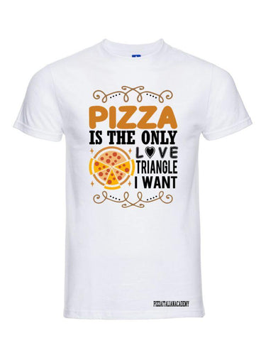 T-Shirt Pizza is the only love triangle - piashoponline