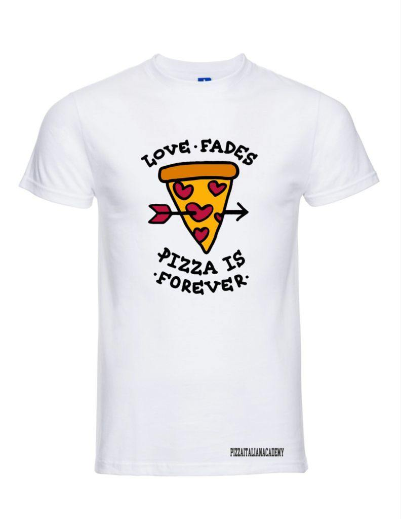 T-Shirt Love fades Pizza is Forever - piashoponline