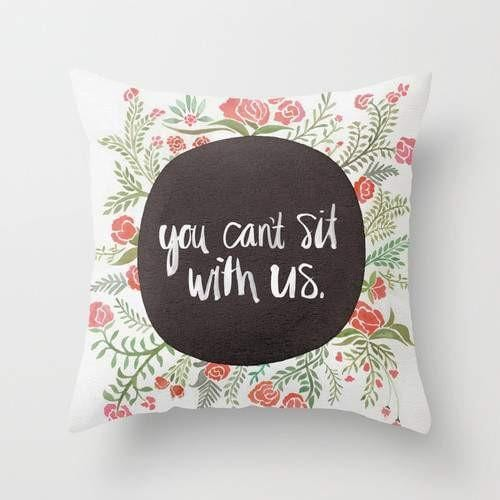 "Mean Girls""You Can't Sit With Us""Pillow - Modn City"
