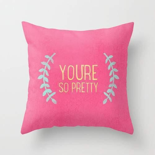 """You Are So Pretty"" Pillow / Pillow Cover - Modn City"