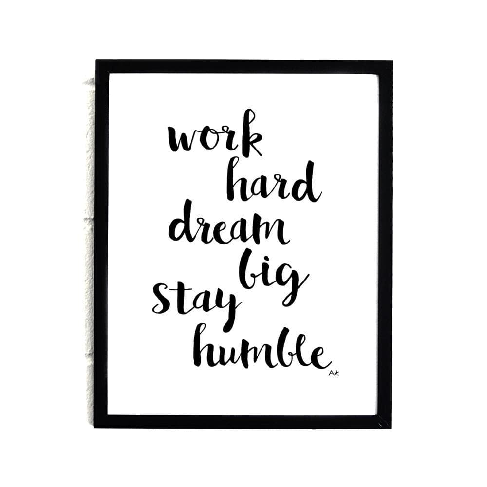 """Work Hard Dream Big"" Art Print - Modn City"