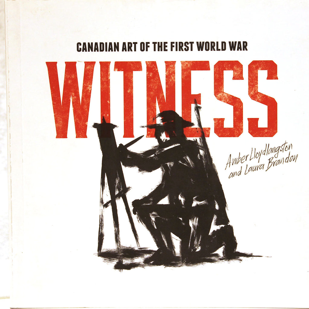 Witness - Canadian Art of the First World War