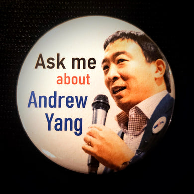 Ask me about Andrew Yang Button