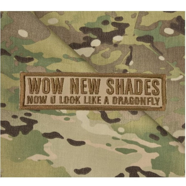 Wow new shades,now u look like a dragonfly Patch, Khaki