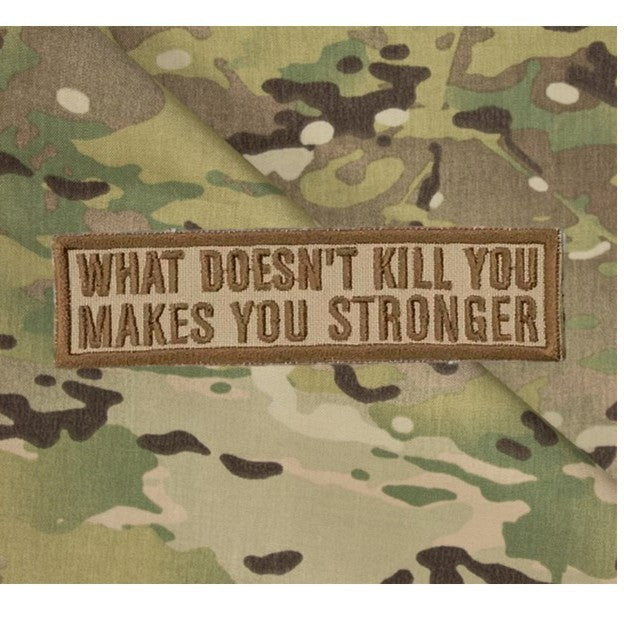 What doesn't kill you, Make you stronger Patch , Khaki