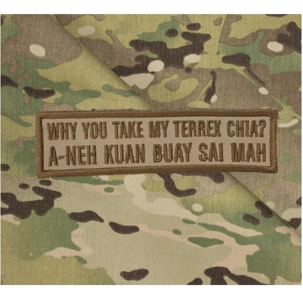 Why you take my terrex chia?,A-neh kuan buay sai mah Patch, Khaki