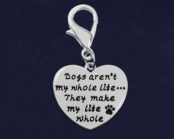 25 Dogs Aren't My Whole Life Hanging Charms (25 Charms) - Fundraising For A Cause
