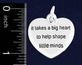 25 It Takes a Big Heart To Shape Little Minds Heart Charms (25 Charms) - Fundraising For A Cause