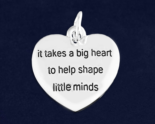 25 It Takes a Big Heart To Shape Little Minds Heart Charms (25 Charms)