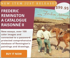 Now Available! FREDERIC REMINGTON A CATALOGUE RAISONNÉ II