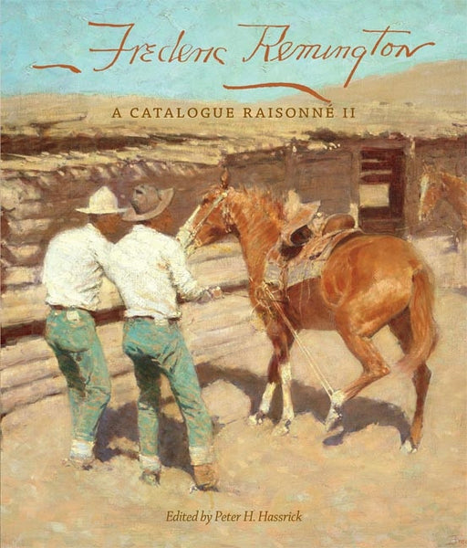 Frederic Remington A Catalogue Raisonné II