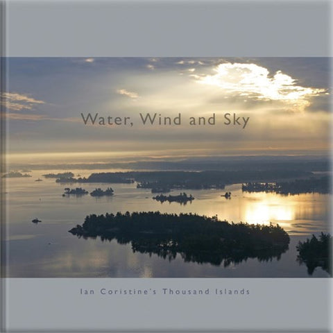 Water, Wind and Sky, Ian Coristine's Thousand Islands