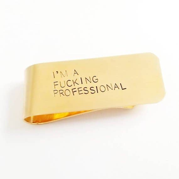 MONEY CLIP- IM A #*$!ING PROFESSIONAL