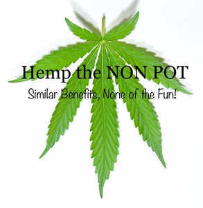 Hemp the NON POT