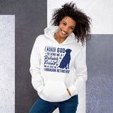 Gorgeous Lab Retriever Unisex Hoodie, Heart-warming Message, Great Gift Idea for the Lab Lovers out there