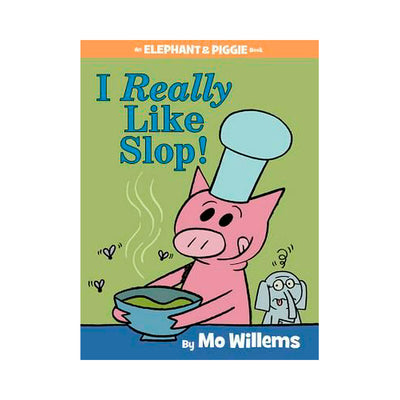LIBRO ELEPHANT AND PIGGIE: I REALLY LIKE SLOP!
