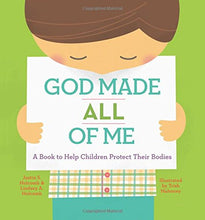 Load image into Gallery viewer, God Made All of Me: A Book to Help Children Protect Their Bodies