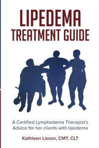 Lipedema Treatment Guide: A Certified Lymphedema Therapist's advice for her clients with lipedema