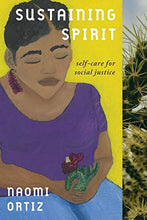 Load image into Gallery viewer, Sustaining Spirit: Self-Care for Social Justice