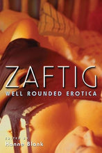 Load image into Gallery viewer, Zaftig: Well Rounded Erotica