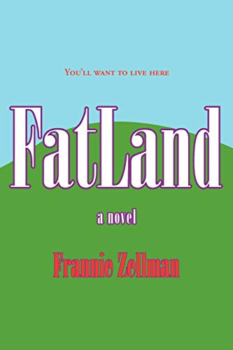 FatLand: A Novel (The FatLand Trilogy) (Volume 1)
