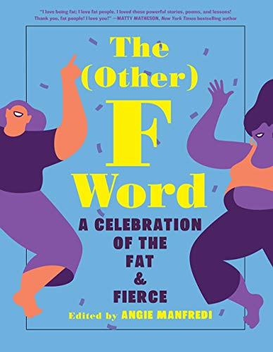 Other F Word: A Celebration of the Fat & Fierce