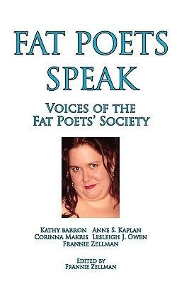 [Fat Poets Speak: Voices of the Fat Poets' Society] [Author: x] [May, 2009]