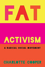 Load image into Gallery viewer, Fat Activism: A Radical Social Movement